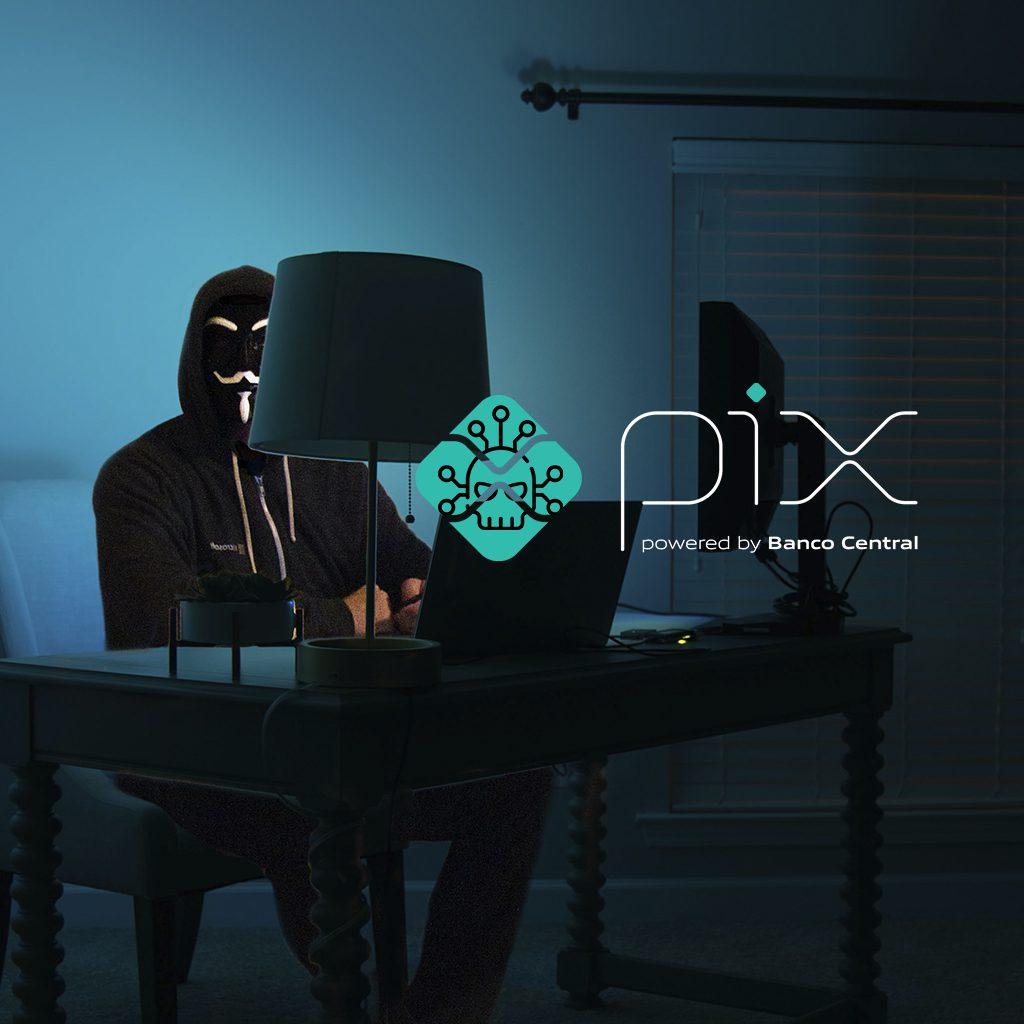cibercriminosos perseguem usuários do PIX